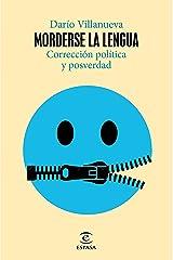 Morderse la lengua: Corrección política y posverdad (NO FICCIÓN) (Spanish Edition) Format Kindle