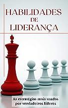 HABILIDADES DE LIDERANÇA: As estratégias usadas por verdadeiros líderes