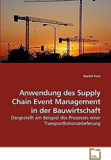 Anwendung Des Supply Chain Event Management in Der Bauwirtschaft