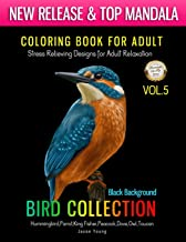 Coloing Book For Adult Bird Collections Vol.5 Black Background Hummingbird,Parrot,King Fisher,Peacock,Dove,Owl,Toucan: Mandala Coloring Book - Stress ... and Patterns Coloring Books for Adults)