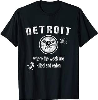 Detroit Skull - Where the Weak are Killed and Eaten T-Shirt