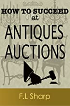 Auctions: Everything You Need to Know about Buying & Selling at Auctions
