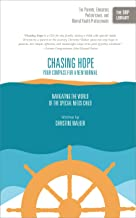 Chasing Hope: Your Compass for a New Normal: Navigating the World of the Special Needs Child (The ORP Library Book 8)