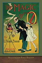 The Magic of Oz (Illustrated First Edition): 100th Anniversary OZ Collection