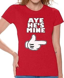 Women's Aye He's Mine T-Shirt Couples Shirt