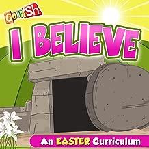 I Believe (An Easter Curriculum)