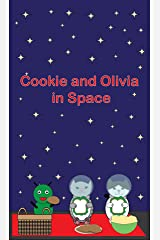 Cookie and Olivia in Space Kindle Edition
