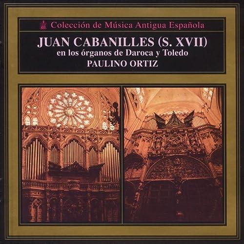 Colección de Música Antigua Española - Cabanilles de Paulino Ortiz en Amazon Music - Amazon.es
