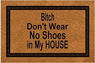 "Funny Front Door Mat- Don't Wear, No Shoes in My House Rubber Non Slip Backing Funny Doormat for Outdoor/Indoor Uses 23.6""(W) X 15.7""(L)"