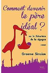 Comment devenir le père idéal ? (French Edition) Kindle Edition