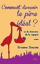 Comment devenir le père idéal ? (French Edition)