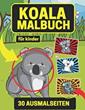 Koala Malbuch für Kinder: Ausmalbuch für Jungen und Mädchen im Alter 4-8 Jahren :Entspannung und Stressabbau (German Edition)