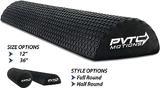 PVTL Half Round or Full Round Foam Roller 12