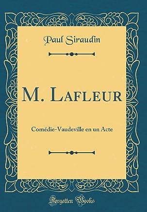 M. LaFleur: Comédie-Vaudeville En Un Acte (Classic Reprint)
