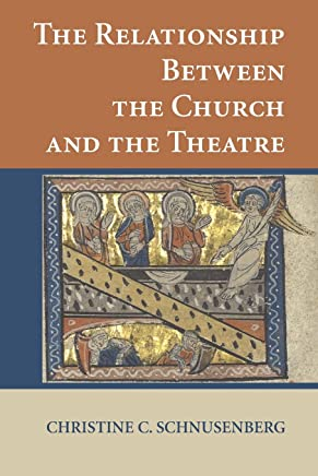 The Relationship Between the Church and the Theatre [Lingua inglese]