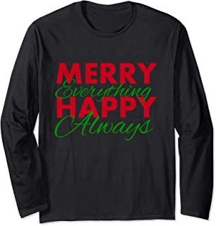 Womens Christmas Graphic, Happy Everything, Merry Always Long Sleeve T-Shirt