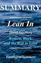 Summary | Lean In: Sheryl Sandberg - Women, Work and the Will to Lead (Lean In: A Summary - Women, Work and the Will to Lead  Book 1)