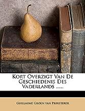 Kort Overzigt Van De Geschiedenis Des Vaderlands ...... (Dutch Edition)