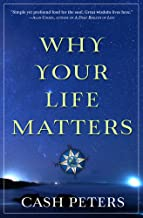 Why Your Life Matters (English Edition)