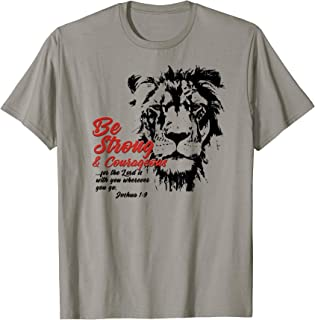 Be Strong and Courageous Bible Verse Joshua 1:9 Lion T-shirt