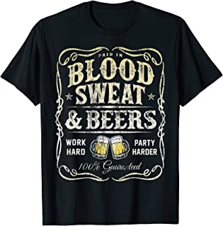 Paid In Blood Sweat & Beers T-Shirt for Beer Lovers