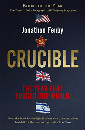 Crucible: The Year that Forged Our World