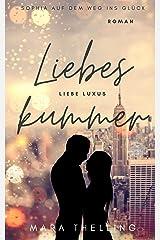 Liebe, Luxus, Liebeskummer: Sophia auf dem Weg ins Glück: Roman Kindle Ausgabe