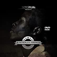 Best a fatherless america film Reviews