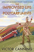 The Improvised Life of Polycarp Jarvis (Classic Canning Book 4) PDF