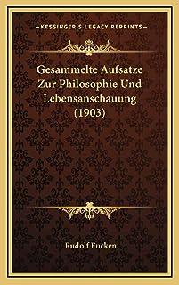 Gesammelte Aufsatze Zur Philosophie Und Lebensanschauung (1903)