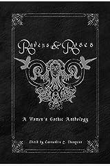 Ravens & Roses: A Women's Gothic Anthology Kindle Edition