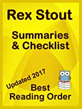REX STOUT READING LIST WITH SUMMARIES FOR ALL NOVELS AND SHORT STORIES INCLUDING NERO WOLFE SERIES: READING LIST WITH SUMMARIES AND CHECKLIST INCLUDES ... NERO WOLFE (Best Reading Order Book 37)