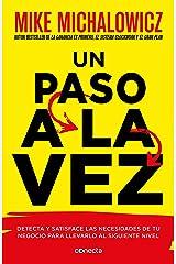 Un paso a la vez: Detecta y satisface las necesidades de tu negocio para llevarlo al siguiente nivel (Spanish Edition) Kindle Edition