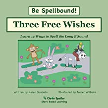 Three Free Wishes: Learn 12 Ways to Spell the Long E Sound (Spelling the Short and Long Vowel Sounds)