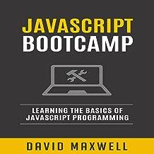 JavaScript Bootcamp: Learn the Basics of JavaScript Programming in 2 Weeks