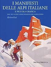 Scaricare Libri I manifesti delle Alpi italiane e piccola grafica dal 1895 a fine anni Sessanta del Novecento. Ediz. a colori PDF