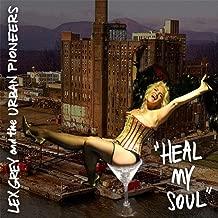 Heal My Soul [Explicit]