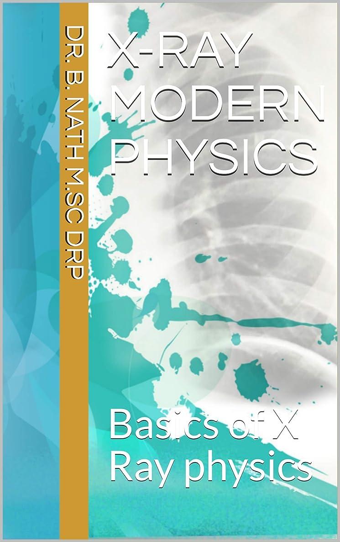 交通優遇燃料X-ray Modern Physics: Basics of X Ray physics (2017 Book 1) (English Edition)
