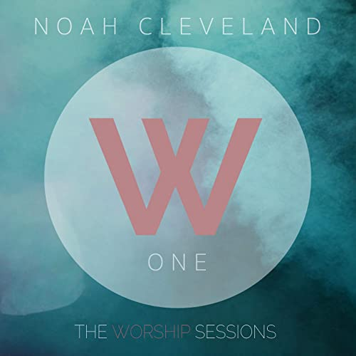 Noah Cleveland - The Worship Sessions, Vol 1 (2019)