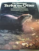The Illustrated Tarka the Otter: His Joyful Waterlife and Death in the Country of the Two Rivers
