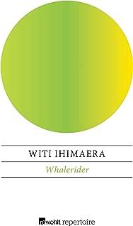 Whalerider: Die magische Geschichte vom Mädchen, das den Wal ritt (German Edition)