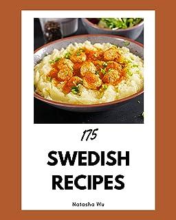 175 Swedish Recipes: Best Swedish Cookbook for Dummies