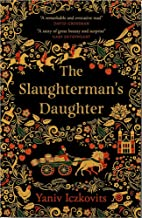 The Slaughterman's Daughter: The Avenging of Mende Speismann by the Hand of her Sister Fanny