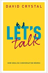 Let's Talk: How English Conversation Works Kindle Edition