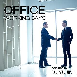 OFFICE -WORKING DAYS- Selected by DJ YUJIN (働くあなたに贈る聴くだけで作業効率がUP するBGM集♪)