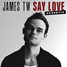Say Love (Acoustic)