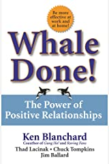 Whale Done!: The Power of Positive Relationships Kindle Edition