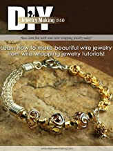DIY Jewelry Making Magazine #40: Wirewrapping (DIY Beading Magazine)