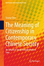 The Meaning of Citizenship in Contemporary Chinese Society: An Empirical Study through Western Lens (Governance and Citizenship in Asia)