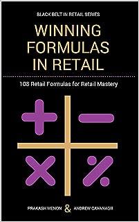 Winning Formulas in Retail: 108 Retail Formulas for Retail Mastery (Black Belt in Retail)